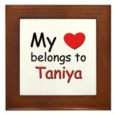 My heart belongs to taniya Framed Tile