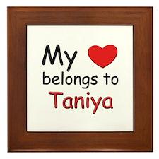 My heart belongs to taniya Framed Tile