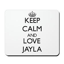 Keep Calm and Love Jayla Mousepad