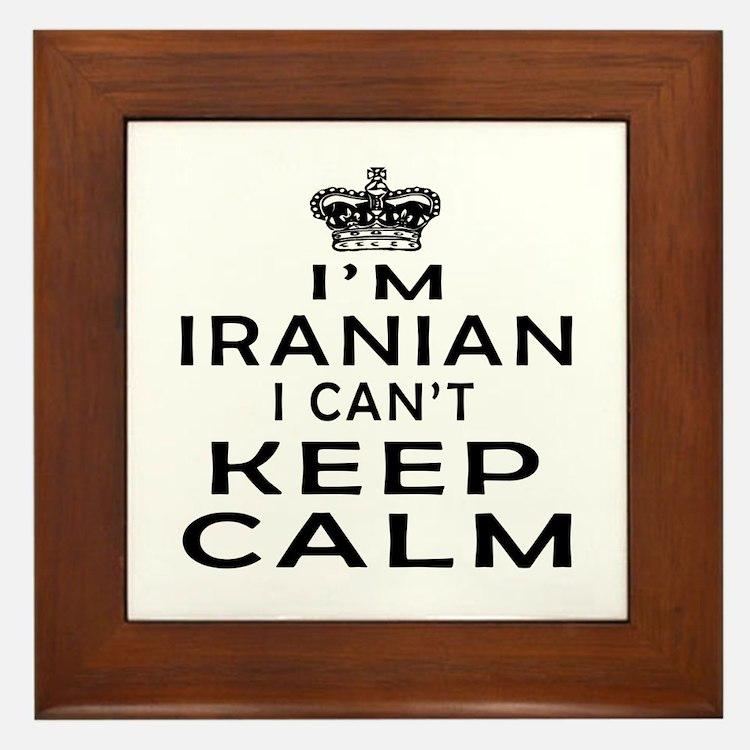 I Am Iranian I Can Not Keep Calm Framed Tile
