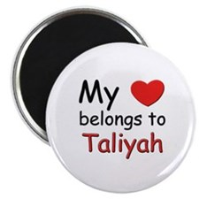 My heart belongs to taliyah Magnet
