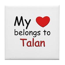 My heart belongs to talan Tile Coaster