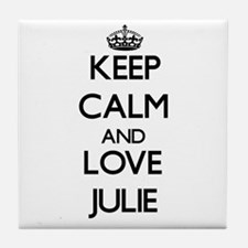 Keep Calm and Love Julie Tile Coaster