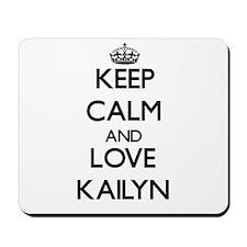 Keep Calm and Love Kailyn Mousepad