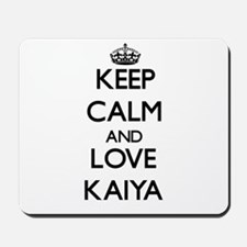 Keep Calm and Love Kaiya Mousepad