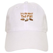 It's All About The Pie Baseball Cap