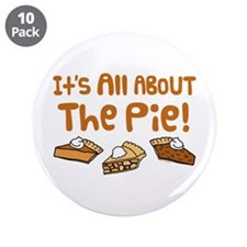 """It's All About The Pie 3.5"""" Button (10 pack)"""