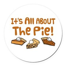 It's All About The Pie Round Car Magnet