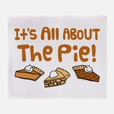 It's All About The Pie Throw Blanket