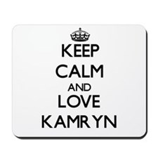 Keep Calm and Love Kamryn Mousepad