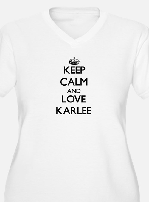 Keep Calm and Love Karlee Plus Size T-Shirt
