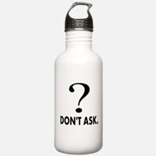 Question Mark, Dont Ask Water Bottle