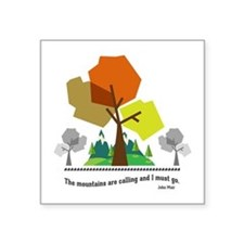 """Mountains Are Calling Square Sticker 3"""" x 3"""""""