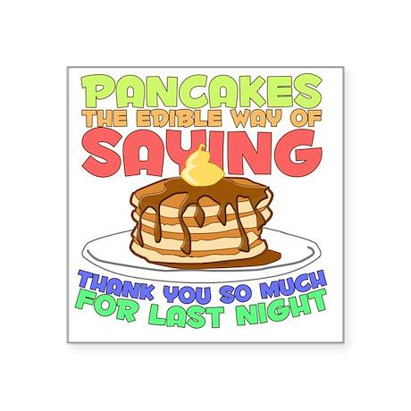 """pancakesforlastnight Square Sticker 3"""" x 3"""""""