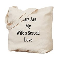 Bears Are My Wife's Second Love  Tote Bag