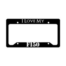 I Love My F150 License Plate Holder