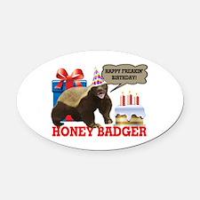Honey Badger Happy Freakin' Birthday Oval Car Magn