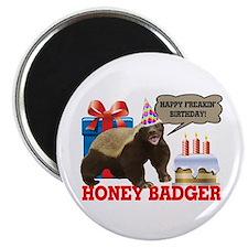 "Honey Badger Happy Freakin' Birthday 2.25"" Magnet"