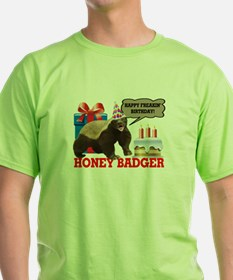 Honey Badger Happy Freakin' Birthday T-Shirt