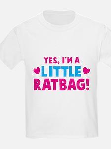 Yes Im a little RATBAG T-Shirt
