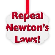 Repeal Newtons Laws! Picture Ornament