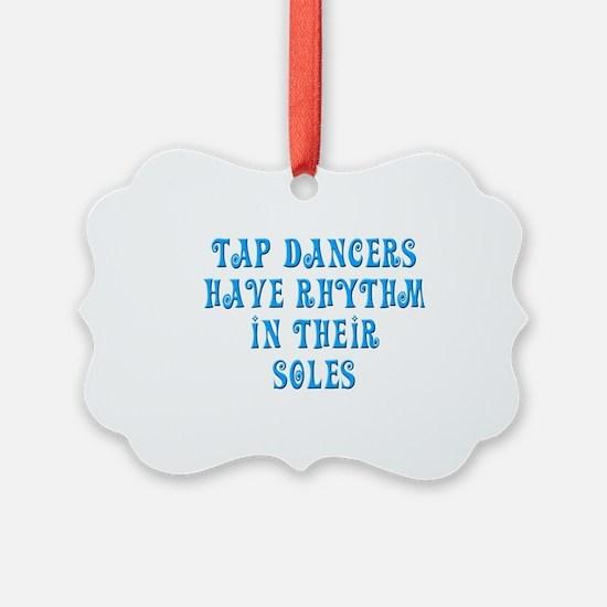 Tap Soul quote Ornament