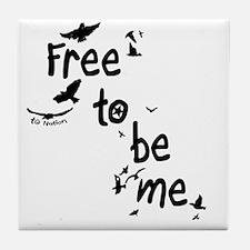 Free To Be Me Tile Coaster