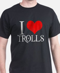 I Love Trolls T-Shirt