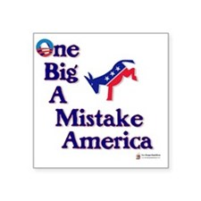 "2-one big a mistake Square Sticker 3"" x 3"""