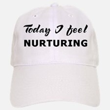 Today I feel nurturing Baseball Baseball Cap