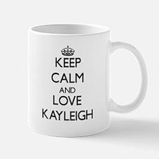 Keep Calm and Love Kayleigh Mugs