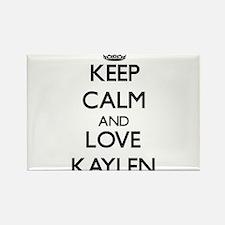 Keep Calm and Love Kaylen Magnets