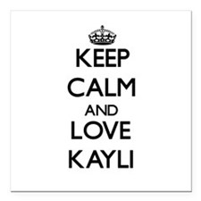 "Keep Calm and Love Kayli Square Car Magnet 3"" x 3"""