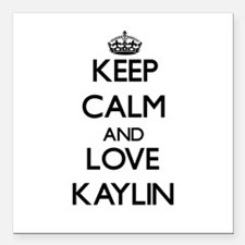 "Keep Calm and Love Kaylin Square Car Magnet 3"" x 3"