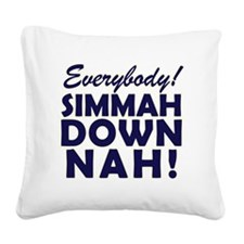 Simmer Down Now3 Square Canvas Pillow