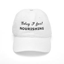 Today I feel nourishing Baseball Cap
