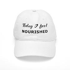 Today I feel nourished Baseball Cap