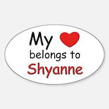 My heart belongs to shyanne Oval Decal