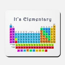 Its Elementary why Mousepad