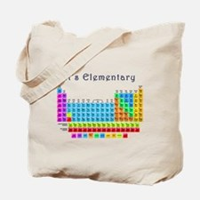 Its Elementary why Tote Bag