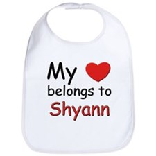 My heart belongs to shyann Bib