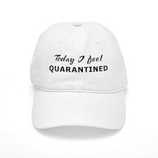 Today I feel quarantined Baseball Cap