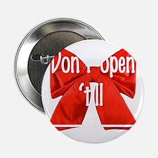 """Dont open till 2.25"""" Button"""