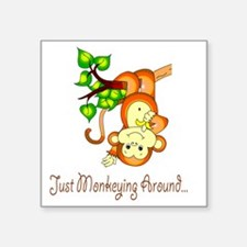 "2-JustMonkeyingAround Square Sticker 3"" x 3"""