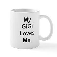 MY GiGi LOVES ME Mugs