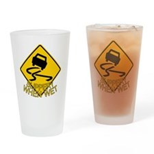 Slipperywhenwet Drinking Glass