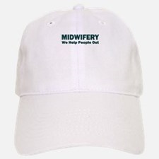 MIDWIFERY WE HELP PEOPLE OUT Baseball Baseball Baseball Cap