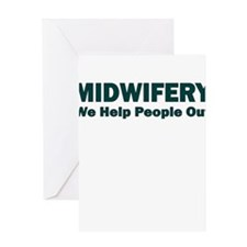 MIDWIFERY WE HELP PEOPLE OUT Greeting Cards