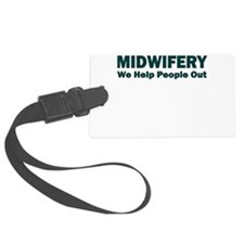 MIDWIFERY WE HELP PEOPLE OUT Luggage Tag