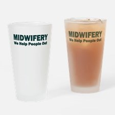 MIDWIFERY WE HELP PEOPLE OUT Drinking Glass